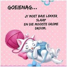 Goeie Nag, Afrikaans Quotes, Good Night Sweet Dreams, Good Night Quotes, Sleep Tight, Words, Messages, Mornings, Wisdom