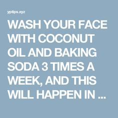 WASH YOUR FACE WITH COCONUT OIL AND BAKING SODA 3 TIMES A WEEK, AND THIS WILL HAPPEN IN A MONTH  |  Yp Fitness