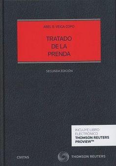 Tratado de la prenda / Abel B. Veiga Copo. 2ª ed. Civitas/Thomson Reuters, 2017