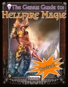 The Genius Guide to Hellfire Magic what is hellfire? Essentially, it is a new spell-descriptor that is not inherently evil, but constitutes the usage of hellfire, the force that has been used by the gods to create the lower planes and which has been tainted over the years. While not inherently evil and even available to the likes of inquisitors, hellfire spells can be cast with the [evil]-descriptor in order to make them stronger, but at the same time slowly subverting a souls resolve and…