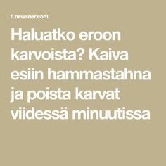 Haluatko eroon karvoista? Kaiva esiin hammastahna ja poista karvat viidessä minuutissa Life Hacks, Math Equations, Tips, Essen, Lifehacks, Counseling