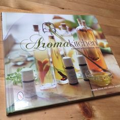 Cookbook review: Aroma Kitchen | Recipe Renovator. Using essential oils in cooking.
