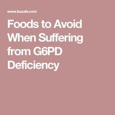 Foods to Avoid When Suffering from G6PD Deficiency