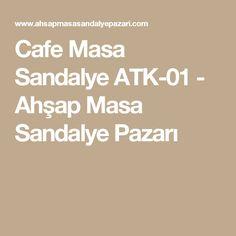 Cafe Masa Sandalye ATK-01 - Ahşap Masa Sandalye Pazarı