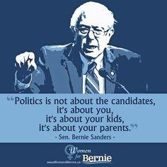 """Politics ... it's about you..."" President 2016 #feelthebern - Women for Bernie"