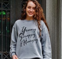 Young Scrappy & Hungry Unisex Sweatshirt. Hamilton Inspired T-Shirt.