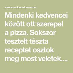Mindenki kedvencei között ott szerepel a pizza. Sokszor tesztelt tészta receptet osztok meg most veletek. Olaszországból származik, állítólag. :D Próbáljátok ki! :) Hozzávalók: 50 dkg liszt 2,5 dkg friss élesztő 2 dl langyos víz 4 kanálnyi olívaolaj 1 kiskanálnyi cukor 1 teáskanál oregánó Só izlés szerint Elkészítés menete: A langyos vízben keverd el a cukrot… Cukor, Pizza, Mini
