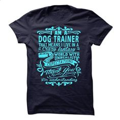 I am a Dog Trainer - #t shirt designer #printed t shirts. I WANT THIS => https://www.sunfrog.com/LifeStyle/I-am-a-Dog-Trainer-18080983-Guys.html?id=60505