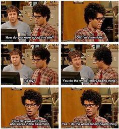 """When he was pretty upfront about his lack of love life. 