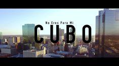 CUBO – NO ERES PARA MI – VIDEO OFICIAL