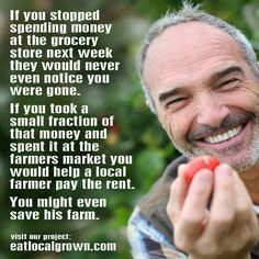 Think about your local farmers.