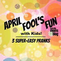 April Fool's Fun with Kids :: 3 Super-Easy Pranks | Nashville Moms Blog
