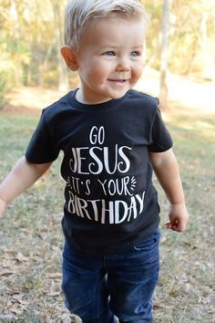 """Christmas Shirt Go Jesus it's Your Birthday Christmas Toddler Shirt Graphic Tee This """"Go Jesus it's Your Birthday"""" short sleeve toddler t shirt is sure to make any day brighter and have everyone asking you where you got this cute shirt"""