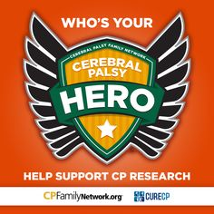 We're supporting Cure CP and their stem cell research! You can too, and get a fun CP Hero t-shirt for your cerebral palsy heroes: http://cpfamilynetwork.org/cerebral-palsy-hero-donate