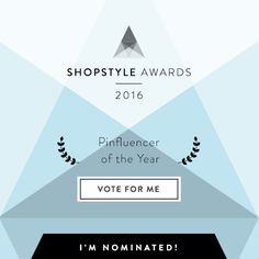 TIME TO VOTE! <3 http://www.shopstyle.com/awards (or click post)  I (@makanamae) am so honored to be nominated for Pinfluencer of the Year! Voting is from November 14th to December 6th and you can vote as many times as you want. Thank you to all of my supporters you guys mean the world to me. <3 #shopstyle #popsugar #pinfluencer