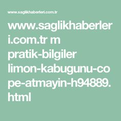 www.saglikhaberleri.com.tr m pratik-bilgiler limon-kabugunu-cope-atmayin-h94889.html