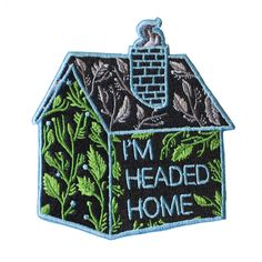 http://stayhomeclub.com/collections/patches/products/headed-home-iron-on-patch