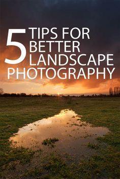 5 Tips For Better Landscape Photography