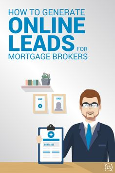 It can be confusing for a mortgage broker to know where and how to generate online leads so we've put together some tips and best practices.