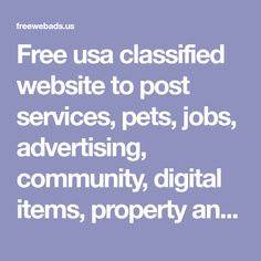 Free usa classified website to post services, pets, jobs, advertising, community, digital items, property and etc classified ads without any registration. Jobs In Florida, Online Login, Quickbooks Online, Ad Home, Bmw I3, Post Ad, Post Free Ads, Interview Preparation