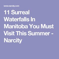 11 Surreal Waterfalls In Manitoba You Must Visit This Summer - Narcity Canada Summer, Outdoor Adventures, Canada Travel, You Must, Waterfalls, Surrealism, Places To Go, Road Trip, Life