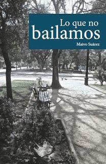Los libros de Dánae: Lo que no bailamos.- Maivo Suárez