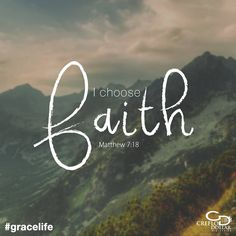 """Fear and faith have no relationship with each other. We can only bear the fruit of one or the other. Say it with me, """"I choose FAITH!"""" (Matthew 7:18) #GraceLife How has faith helped you to overcome fear?"""