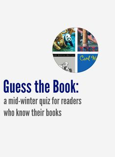 Mid-Winter Book Cover Quiz Here's a fun quiz for those readers who really know their books.