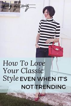 A Classic style is a timeless style, and that's why we love it! Learn how to build a classic capsule wardrobe, how to wear all of your favorite wardrobe pieces to create stunning classic outfits and how to rock your own style, even if it's not trending!