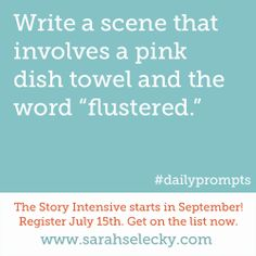 "Write a scene that involves a pink dish towel and the word ""flustered"" #writing #prompt"