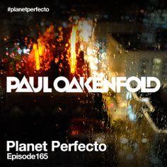 Planet Perfecto - Episode 165 on Soundcloud - 120 min  http://www.soundcloud.com/pauloakenfold