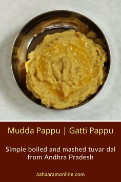 Mudda Pappu is simple boiled, mashed, and salted tuvar dal that is mixed with rice and ghee. Serve it with some pickle or rasam, and you have comfort food on hand! Andhra Recipes, Ethnic Recipes, Spicy Pickles, Baby Eating, Toddler Meals, Pressure Cooking, Cooker, Vegetarian Recipes, Side Dishes