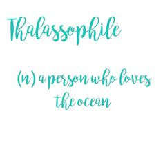 Thalassophile (n) a person who loves the ocean. #thalassophile #oceanlover #saltlife #sailing #surfing #snorkeling #adventure #travelblog #travel #wanderess