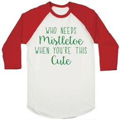 Kids Christmas Shirts, Toddler Funny Christmas Christmas Shirt, Who Needs Mistletoe When You're This Cute, Boy or Girl Christmas Shirts