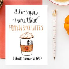 I Love You More Than Pumpkin Spice Lattes Folded Blank Greeting Card with Calligraphy and Watercolor Illustration by SimplyJessicaMarie