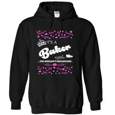 Its a Baker Thing, You Wouldnt Understand !! Name, Hood T Shirt, Hoodie, Sweatshirt