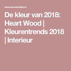 De kleur van 2018: Heart Wood   Kleurentrends 2018   Interieur