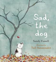 """Sad, the Dog"" is a picture book written by Sandy Fussell and illustrated by Tull Suwannakit. It's a book that will touch the heart of even the most jaded reader. Like the dog, t… Books Australia, White Crane, Dog Books, First Humans, Children's Literature, Dog Names, Little Dogs, Some Pictures, Writing A Book"