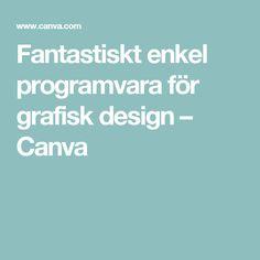 Fantastiskt enkel programvara för grafisk design – Canva