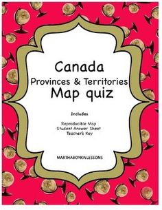 geography canadian history canada provinces and territories map quiz map quiz geography and teacher