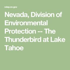 Nevada, Division of Environmental Protection  -- The Thunderbird at Lake Tahoe