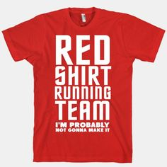 Red Shirt Running Team - AKA a thing that I want on my body as soon as possible