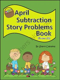 Subtraction Story Problems Book (April) (from 10) from Dr. Clements' Kindergarten on TeachersNotebook.com -  (27 pages)  - Subtraction Story Problems Book (April) (from 10)