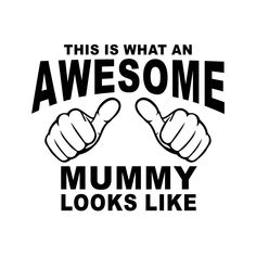 This is what an Awesome Mummy looks like Graphics SVG Dxf EPS Png Cdr Ai Pdf Vector Art Clipart instant download Digital Cut Print File by VectorartDesigns on Etsy