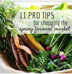 11 pro tips for shopping the spring farmers' market. What you need to know before you go (plus a meal plan based on early spring produce!)
