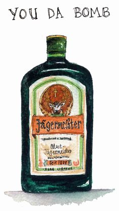 jagermeister, my dads next birthday card