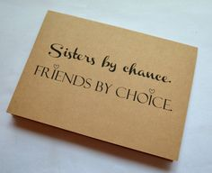 Hey, I found this really awesome Etsy listing at https://www.etsy.com/listing/255662410/sisters-by-chance-friends-by-choice-maid