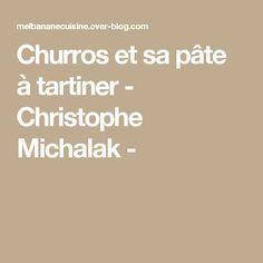 Churros et sa pâte à tartiner - Christophe Michalak -