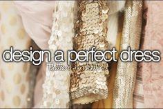 Design a perfect dress.