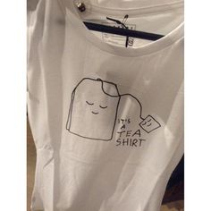 It's A Tea Shirt ~ : P #Tea #Shirt #Funny #Tumblr #TumblrGirl #Vaporwave #Aesthetic #Tshirt #TeaShirt #goof
